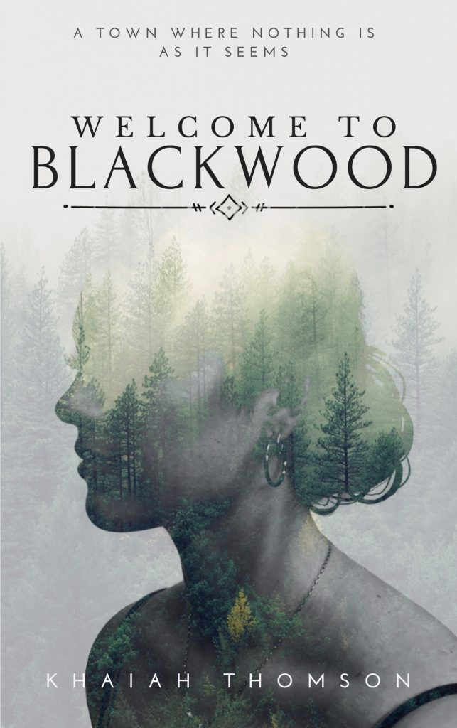 Front cover of Welcome to Blackwood by Khaiah Thomson.