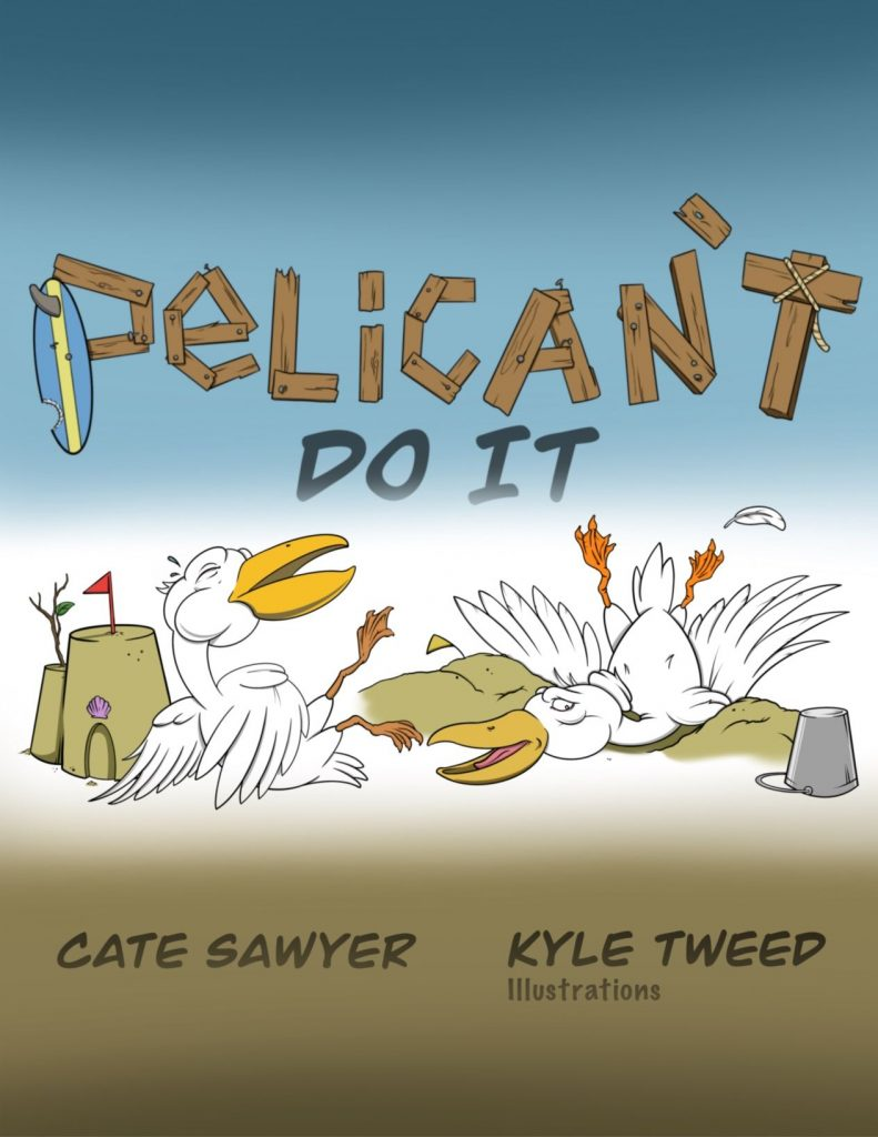 Front cover of Pelican't Do It by Cate Sawyer and illustrated by Kyle Tweed of Kyljoy.